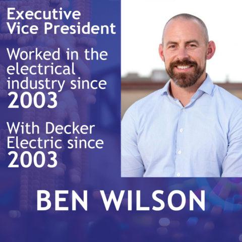 Ben Wilson Exec VP at Decker Electric