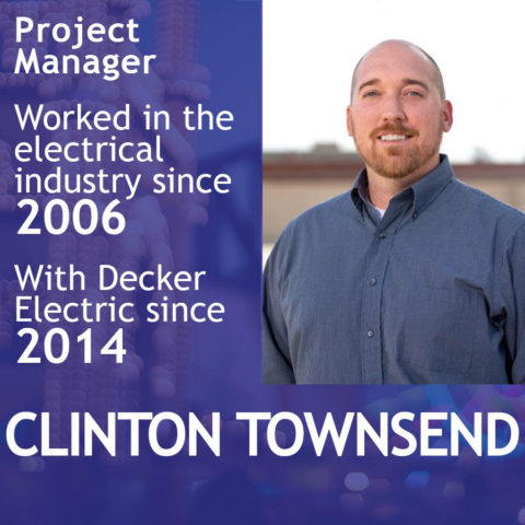 Clinton Townsend, Project Manager with Decker Electric
