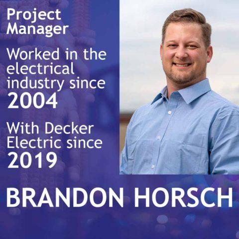 Brandon Horsch, Project Manager at Decker Electric